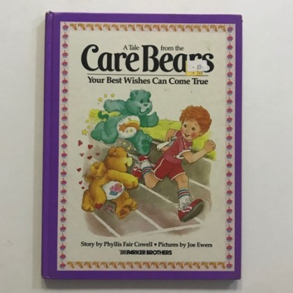 The Children's Preloved Book : Your Best Wishes Can Come True (Tale from the Care Bears)